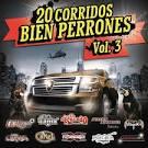 20 Corridos Bien Perrones, Vol. 3