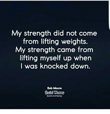 Lifting Quotes Beauteous My Strength Did Not Come From Lifting Weights My Strength Came From