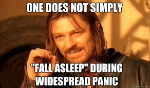 """One does not simply """"fall asleep"""" during widespread panic ... via Relatably.com"""