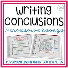 writing essays interactive notebooks resources lesson plans   writing conclusions for persuasive essays powerpoint and interactive notes