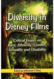 disney diversity in disney films critical essays on race  disney diversity in disney films critical essays on race ethnicity gender sexuality and disability