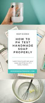How To Ph Test Handmade Soap Properly And Why It Matters
