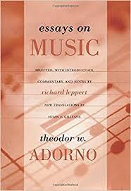 essays on music theodor adorno richard leppert susan h essays on music