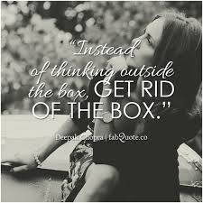Fabulous Quotes Stunning Deepak Chopra Get Rid Of The Box Quote