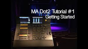 Ma Lighting Tutorial Ma Dot2 Tutorial 1 Getting Started