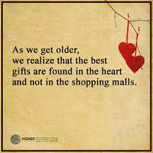 Getting Older Quotes Enchanting As We Get Older We Realize That The Best Gifts Are Found In The
