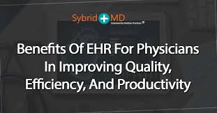 Ehr Benefits For Physicians Improving Quality Efficiency