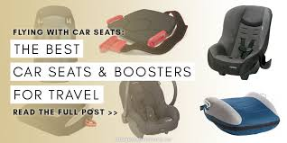 flying with car seats best travel car seats and boosters our next adventure