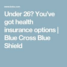 lovely under 26 you ve got health insurance options best dental insurance quotes