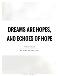 Quotes About Hope And Dreams Best Of Hope And Dreams Quotes Sayings Hope And Dreams Picture Quotes