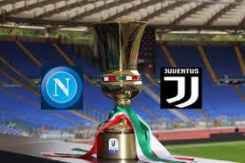 Napoli Juve in finale di Coppa Italia: i precedenti tra le due squadre