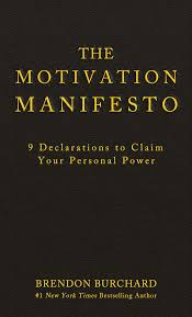 The Motivation Manifesto 9 Declarations To Claim Your Personal