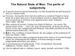 es wk essay workshop how did marx and hobbes see the role  the natural state of man the perils of subjectivity  a spectre forever haunts humanity