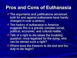 how to write a good euthanasia pros and cons essay euthanasia pros and cons essays euthanasia euthanasia is the extreme doctors could go and the extent that some do to continue reading this essay continue
