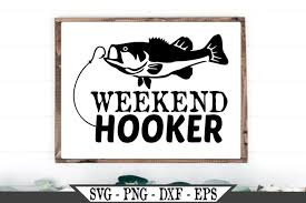 You can download free vector clipart free in svg, wmf, emf formats, to help us do visit our sponsors to keep us running. Weekend Hooker Fishing Season Svg 515311 Svgs Design Bundles