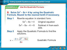 example 2 use the quadratic formula b solve 5x 2 8x 4 by