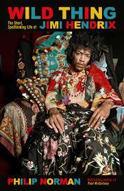 Wild Thing: The short, spellbinding life of Jimi Hendrix by Philip ...