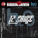 Riddim Driven: 12 Gauge
