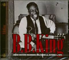 B B King United Western Recorders Hollywood La October 1 1972 Cd