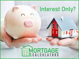 Online Interest Only Mortgage Calculator How To Calculate