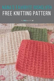 Free Knitting Patterns For Dishcloths Cool Nana's Favorite Dishcloth Pattern Knitwhit Pinterest Knitted