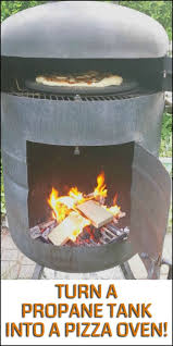 1000 ideas about propane pizza oven oven build yourself an awesome pizza oven using a propane tank do you know anyone who