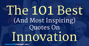 Innovation Quotes Custom The 48 Awesome Innovation Quotes To Inspire Your Next Great Idea