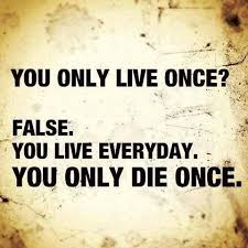 Quotes About Life And Death Stunning Motivational Wallpaper With Quote On Life You Only Live Once False