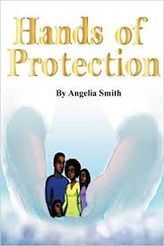 Hands of Protection: Smith, Angelia: 9781457539503: Amazon.com: Books