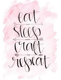 Crafting Quotes Simple Eat Sleep Craft Repeat One Of Three Awesome FREE Wall Decor