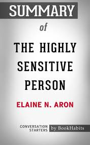 Summary Of The Highly Sensitive Person How To Thrive When The World Overwhelms You Ebook By Paul Adams Rakuten Kobo