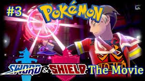 Pokemon Sword & Shield the Movie - All Cutscenes - Pt 3: Motostoke ...