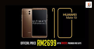 huawei 10 pro price. huawei mate 10 pre-order from rm2699 \u0026 bundle confirmed pro price