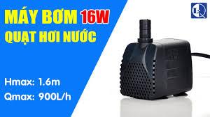 Máy bơm quạt hơi nước 16W | Qmax 1.6m, Hmax 900 L/H