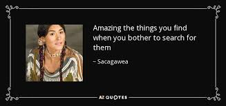 Sacagawea Quotes Inspiration QUOTES BY SACAGAWEA AZ Quotes