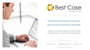 Paycheck Calculator 2015 Best Case Streamline The Paycheck Calculator With Fast Entry