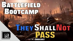 Battlefield Bootcamp They Shall Not Pass DLC BF1 YouTube