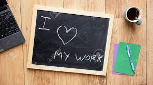 Office Chalkboard I Love My Work Written On A Chalkboard At The Office Stock Photo