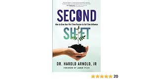 Second Shift: How to Grow Your Part-Time Passion to Full-Time Influence:  Arnold Jr., Dr. Harold L, Tyler, Lamar: 9781522842095: Amazon.com: Books