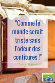 Citation Comme Le Monde Serait Triste Sans Lodeur Des Confitures