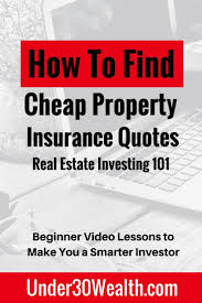 as a real estate investor your duty is to get quotes for property insurance before ing an investment property this will help you run the numbe