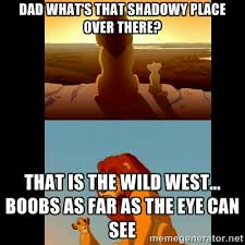 Dad what's that shadowy place over there? that is the wild west ... via Relatably.com