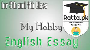 my hobby english essay for th and th class pk my hobby english essay for 5th and 8th class