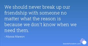 We Should Never Break Up Our Friendship With Someone No Matter What Awesome Never Break The Friendship Hd Photos