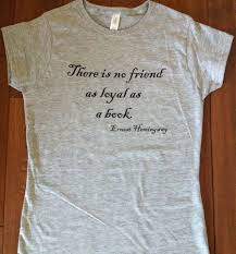 Ernest Hemingway Decorating Style Ernest Hemingway Quote T Shirt Gift For Book Lovers English