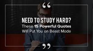 Study Motivation Quotes Simple Need To Study Hard These 48 Powerful Quotes Will Put You On Beast