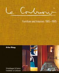 Le Corbusier. Furniture and Interiors 1905-1965, Rüegg, Spechtenhauser