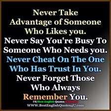 Taking Advantage Quotes Enchanting Never Take Advantage Of Someone Who Likes You Best English