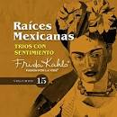 Trios Con Sentimiento (Raices Mexicanas, Vol. 15)