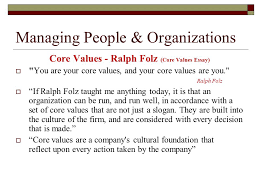 managing people organizations fall closing thoughts ppt  managing people organizations core values ralph folz core values essay  you